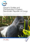Grauer's gorillas and chimpanzees in eastern Democratic Republic of Congo (Kahuzi-Biega, Maiko, Tayna and Itombwe landscape): conservation action plan 2012–2022