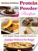Nutritious   Delicious Protein Powder Recipes