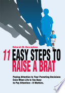 11 Easy Steps to Raise a Brat