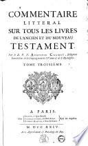 Commentaire litteral sur tous les livres de l Ancien et du Nouveau Testament  Par le r p d  Augustin Calmet      Tome premier   huitieme