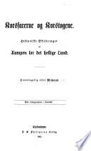 Korsfarerne og Korstogene  Historiske Skildringer af Kampen for det hellige Land  Hovedsagelig efter Michaud  Med Lithographier  etc