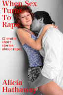 When Sex Turns To Rape