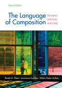 The Language Of Composition : the ground up to help students...