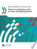 tudes de l OCDE sur la croissance verte Placer la croissance verte au c  ur du d  veloppement