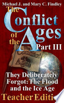The Conflict of the Ages Teacher Edition III  They Deliberately Forgot