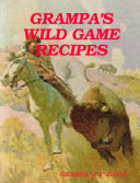 Grampa s Wild Game Recipes Were Dependent On Wild Game For Meat Year