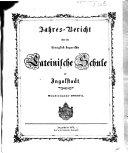 Jahresbericht über die Königlich-Bayerische Lateinische Schule zu Ingolstadt in Oberbayern