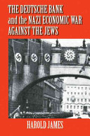 The Deutsche Bank and the Nazi Economic War against the Jews