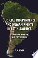 Judicial Independence and Human Rights in Latin America