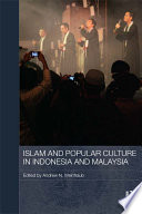 Islam and Popular Culture in Indonesia and Malaysia