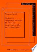 Studien zur zeitgenössischen Musik für Flöte solo in der zweiten Hälfte des 20. Jahrhunderts