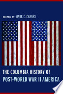 The Columbia History Of Post World War Ii America book