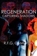 regeneration capturing shadows