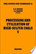 Processing And Utilization Of High Sulfur Coals V book