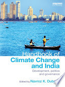 Handbook Of Climate Change And India : the challenge of climate change?...
