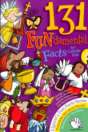 131 Fun Damental Facts for Catholic Kids