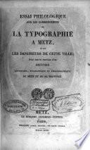 Essai philologique sur les commencemens de la typographie à Metz