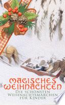Magisches Weihnachten Die Sch Nsten Weihnachtsm Rchen F R Kinder