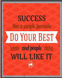 Success Has a Simple Formula Do Your Best and People Will Like It