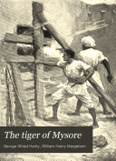 The Tiger of Mysore Dick Holland A Man Whose Father Is A