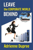 Leave the Corporate World Behind Book PDF