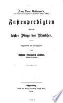 Franz Xaver Wohlmann s Fastenpredigten   ber die letzten Dinge des Menschen