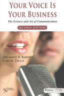 Your voice is your business : the science and art of communication /