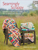 Seamingly Scrappy : collection of scrappy quilts, all...