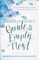 Barbara And Susan's Guide To The Empty Nest : many women approaching their empty-nest years...