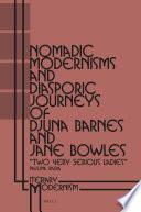Nomadic Modernisms and Diasporic Journeys of Djuna Barnes and Jane Bowles