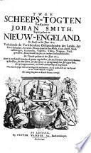 Twee Scheeps Togten Van Kapiteyn Johan Smith Beyde Gedaan Na Nieuw Engeland De Eerste Gedaan In Het Jaar 1614 De Tweede Gedaan In Het Jaar 1615