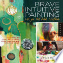 Brave Intuitive Painting Let Go  Be Bold  Unfold