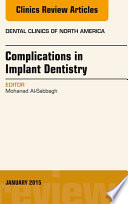 Complications in Implant Dentistry  An Issue of Dental Clinics of North America