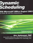 Dynamic Scheduling with Microsoft Office Project 2003
