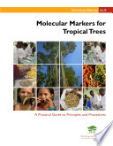 Molecular markers for tropical trees  a practical guide to principles and procedures