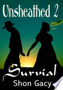 Unsheathed II  Survival   Western Erotica Sex Story