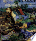 La vie et l'œuvre de Vincent van Gogh