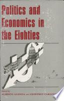 Politics and Economics in the Eighties Deadlocks Gross Miscalculation Of Economic Trends Or A