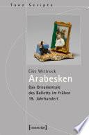 Arabesken - Das Ornamentale des Balletts im frühen 19. Jahrhundert