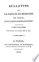 Bulletins de la Faculte de medecine de Paris et de la Societe etablie dans son sein