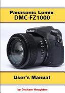 The Panasonic Dmc Fz1000 User S Manual