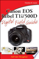 Canon EOS Rebel T1i   500D Digital Field Guide