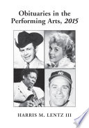 Obituaries in the Performing Arts  2015