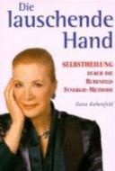 Die lauschende Hand