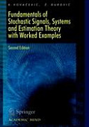 Fundamentals of Stochastic Signals  Systems and Estimation Theory