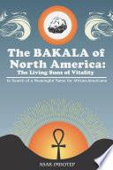 The BAKALA of North America