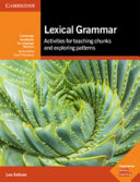 Lexical Grammar: Activities for Teaching Chunks and Exploring Patterns