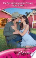 The Rancher s Runaway Princess  Mills   Boon Romance