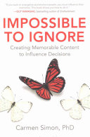 Ebook Impossible to Ignore: Creating Memorable Content to Influence Decisions Epub Carmen Simon Apps Read Mobile