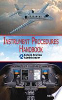 Instrument Procedures Handbook  FAA H 8261 1A